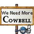 Need More Cowbell!